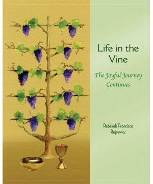 Life in the Vine: The Joyful Journey Continues