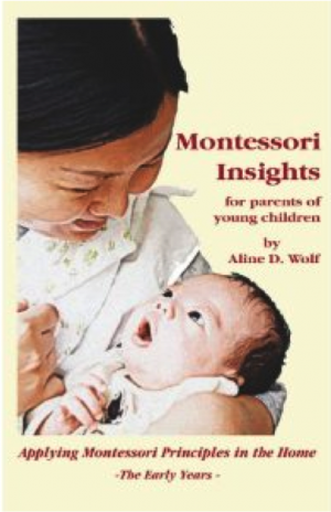 Montessori Insights for the Parents of Young Children